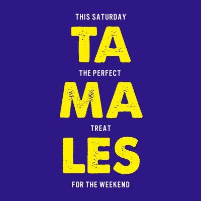 TAMALES - Saturday Special